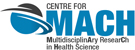 Centre for MACH - MultidisciplinAry ResearCh in Health Science